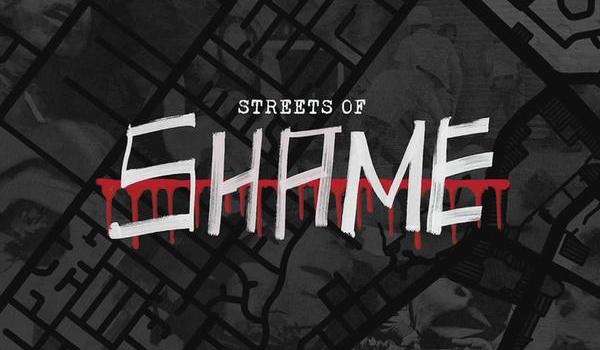 """Streets of Shame"""