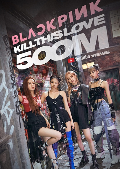 "BlackPink's ""Kill This Love"" MV tops 500 mn views for YouTube record"